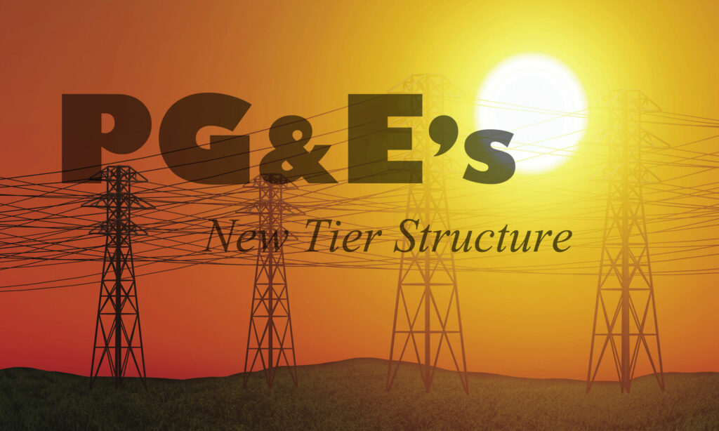 PG&E's New Tier Structure – Is it Costing You More Than Ever?